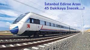 Başbakan'dan Hızlı Tren Müjdesi: İstanbul-Edirne Kapı Komşusu Olacak