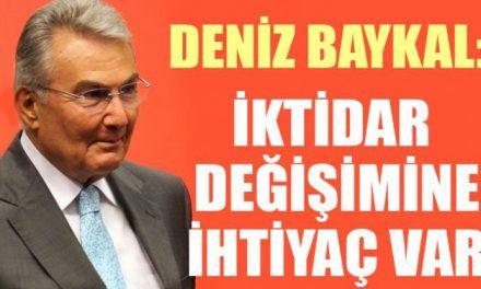 Deniz Baykal: Türkiye'de iktidar değişimine ihtiyaç var