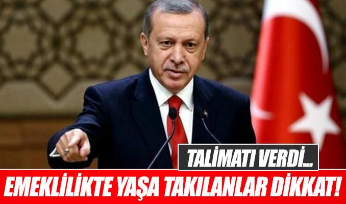 Erdoğan'dan Emeklilikte yaşa takılanlarla ilgili yeni talimat